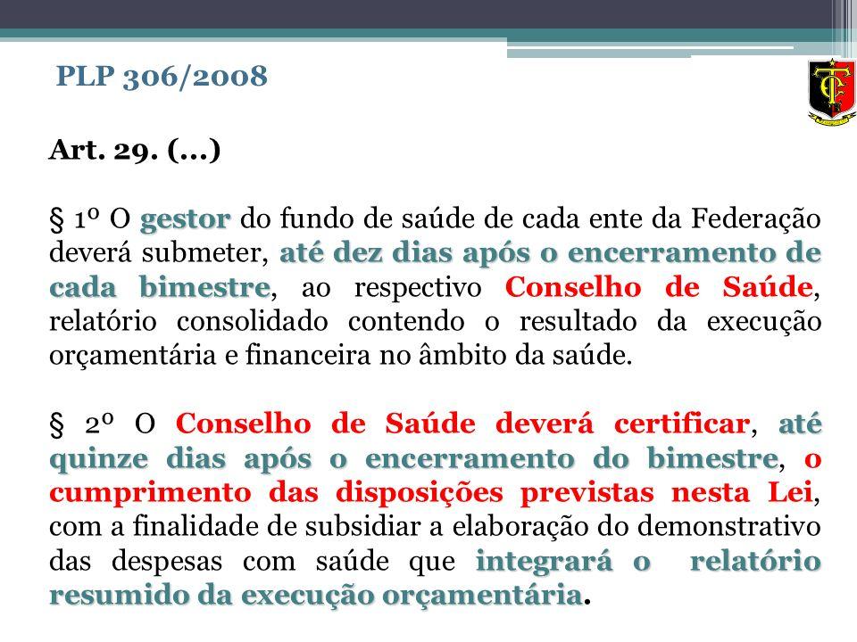 Art. 29. (...) gestor até dez dias após o encerramento de cada bimestre § 1º O gestor do fundo de saúde de cada ente da Federação deverá submeter, até