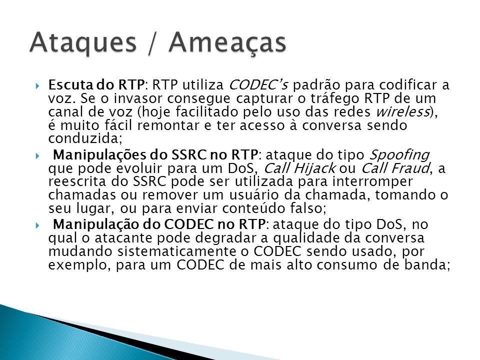 Inserções RTCP: ataque do tipo DoS, através do qual o atacante pode interromper conversações em andamento falsificando mensagens do protocolo de controle do RTP, por exemplo mensagens do tipo BYE.