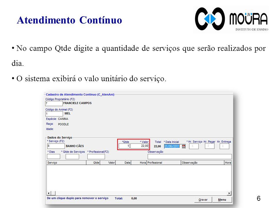 No campo Qtde digite a quantidade de serviços que serão realizados por dia.