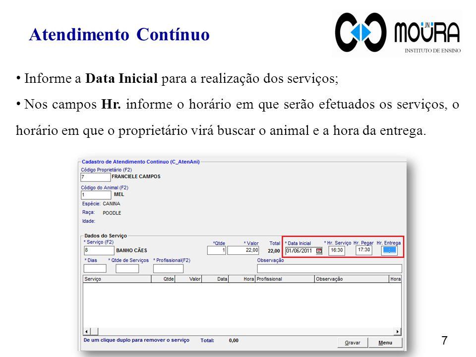 Informe a Data Inicial para a realização dos serviços; Nos campos Hr.