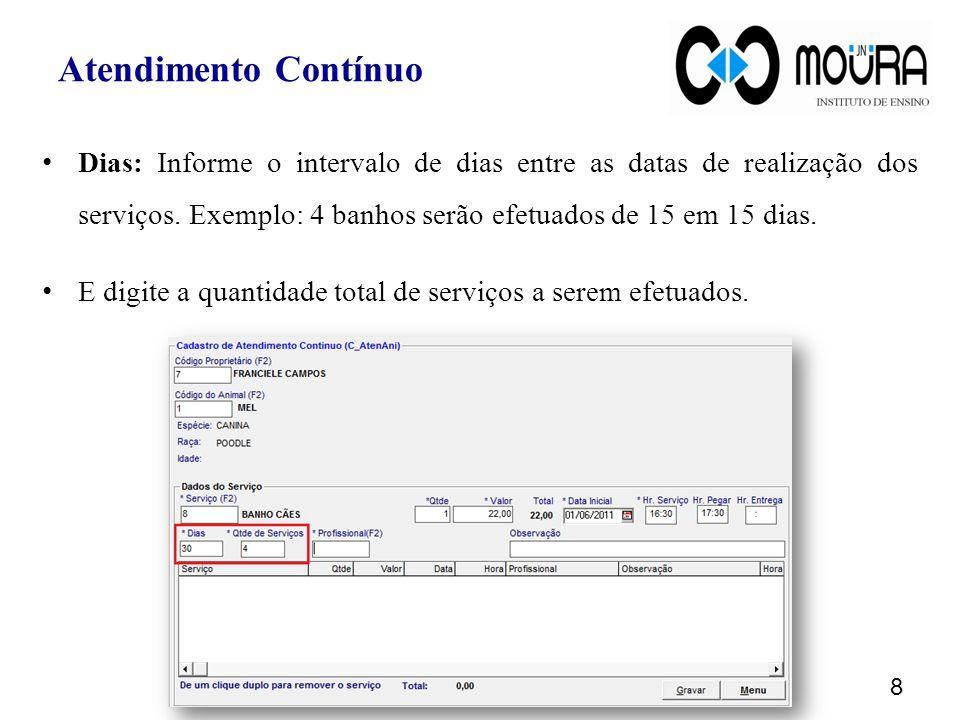 Dias: Informe o intervalo de dias entre as datas de realização dos serviços.