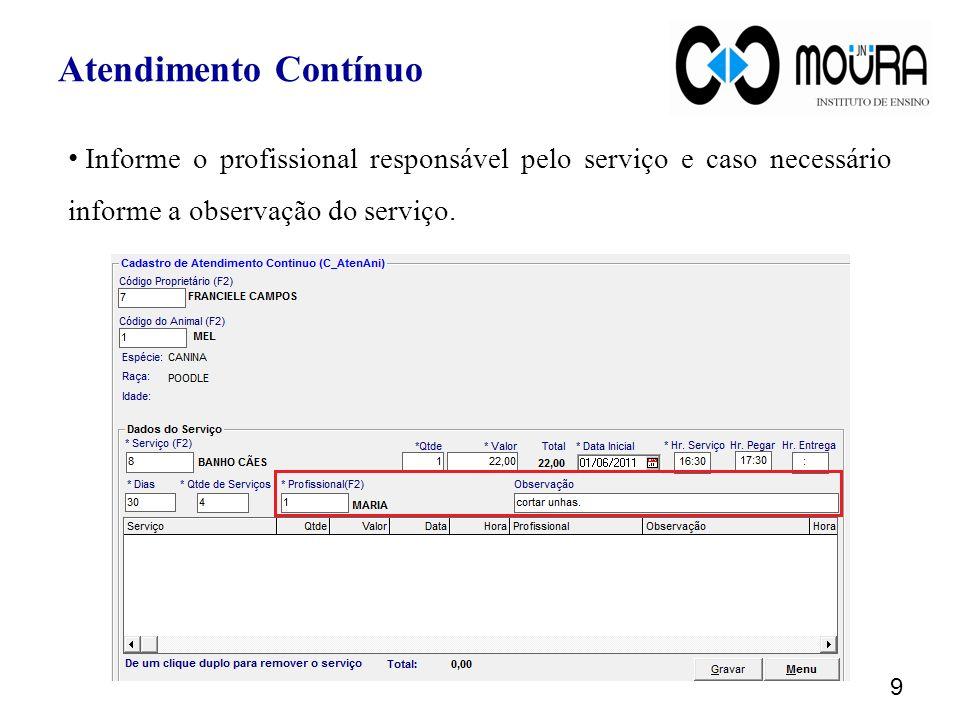 Informe o profissional responsável pelo serviço e caso necessário informe a observação do serviço.