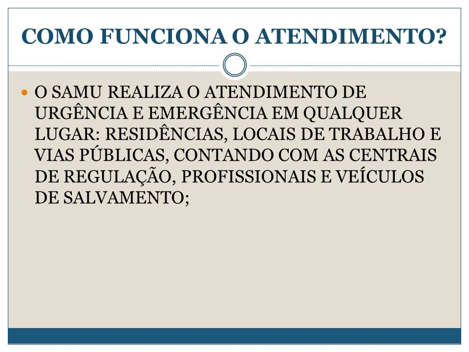 COMO FUNCIONA O ATENDIMENTO.