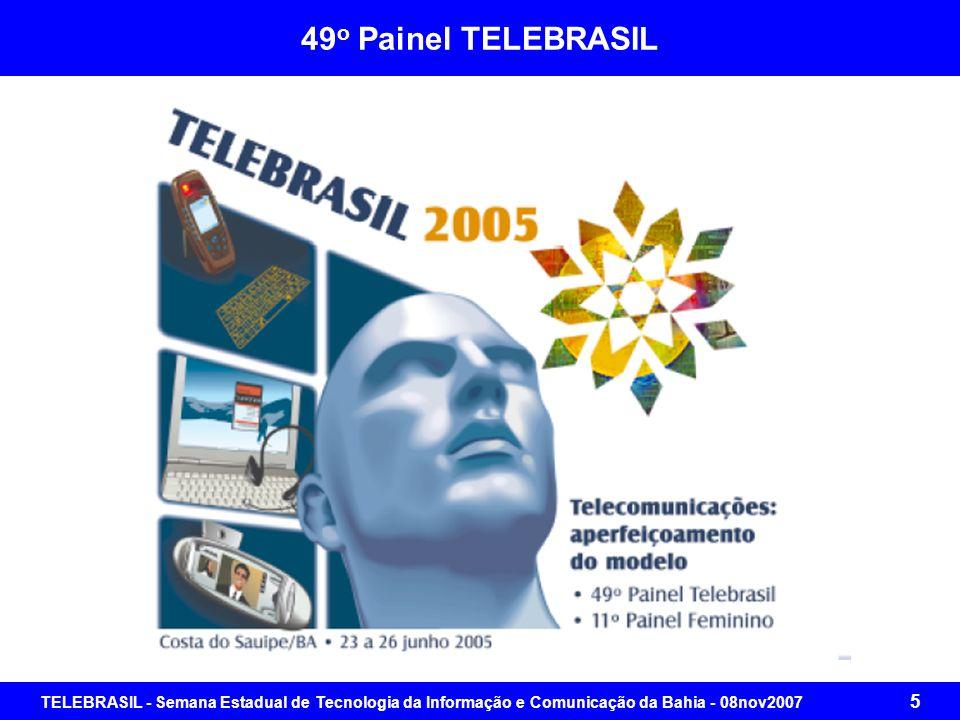 TELEBRASIL - Semana Estadual de Tecnologia da Informação e Comunicação da Bahia - 08nov2007 65 Brasil Digital: Agenda para um Projeto Comum Foco no cidadão Ofertas para o Cidadão Demandas do Cidadão
