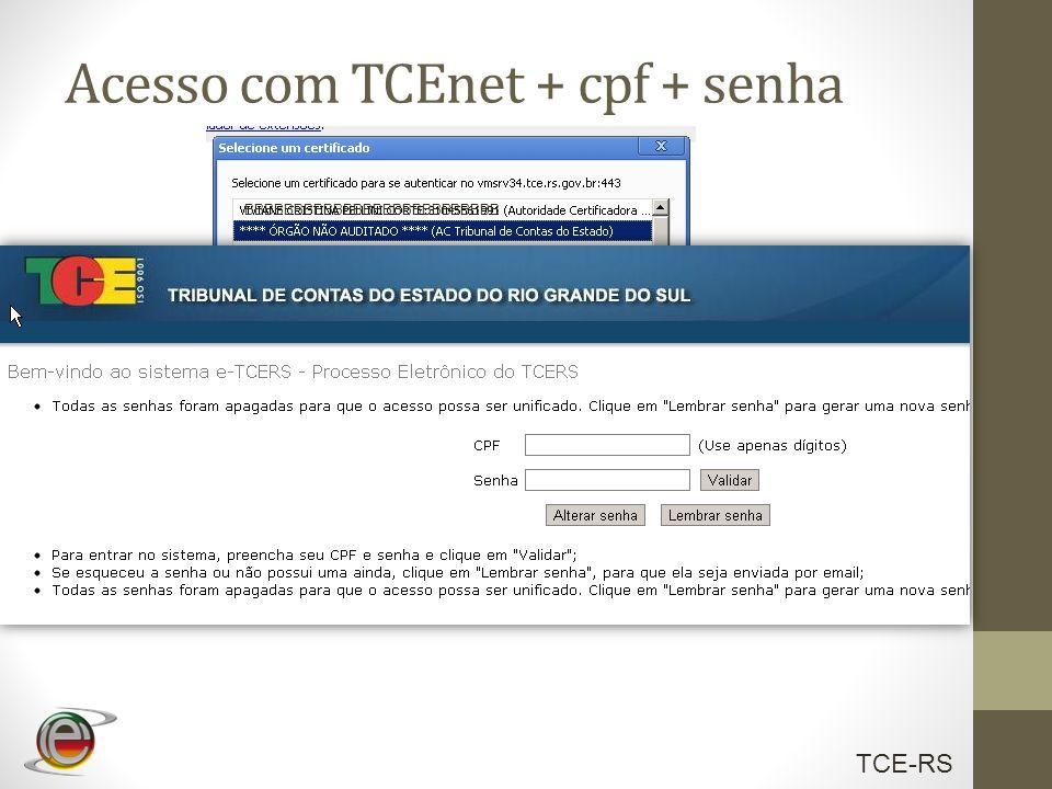TCE-RS Acesso com TCEnet + cpf + senha BBBBBBBBBBBBBBBBBBBBBBBBBB
