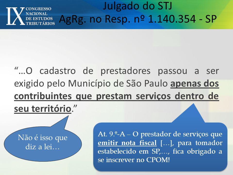 … O cadastro de prestadores passou a ser exigido pelo Município de São Paulo apenas dos contribuintes que prestam serviços dentro de seu territóri