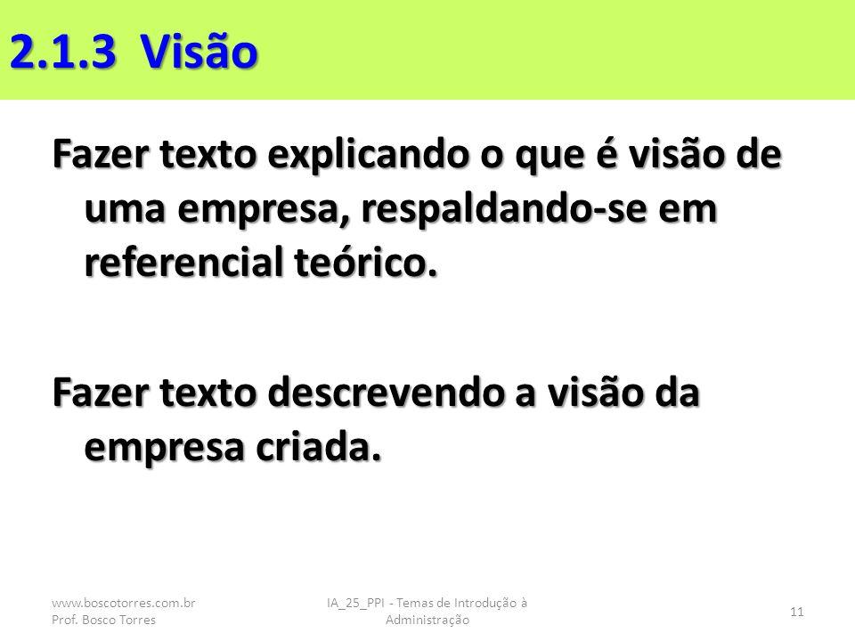 2.1.3 Visão Fazer texto explicando o que é visão de uma empresa, respaldando-se em referencial teórico.