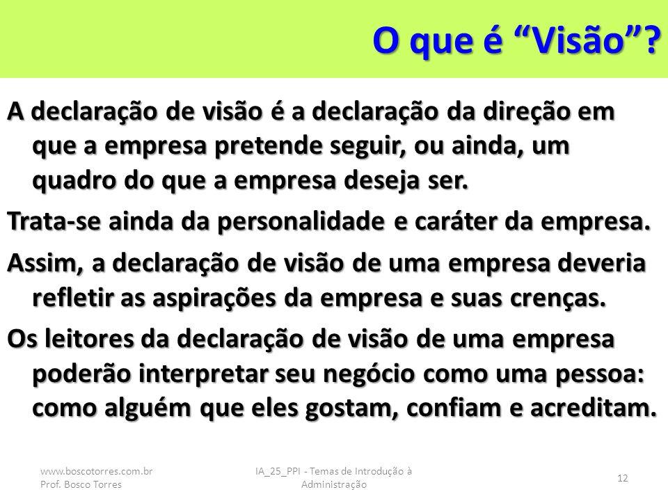 O que é Visão? A declaração de visão é a declaração da direção em que a empresa pretende seguir, ou ainda, um quadro do que a empresa deseja ser. Trat