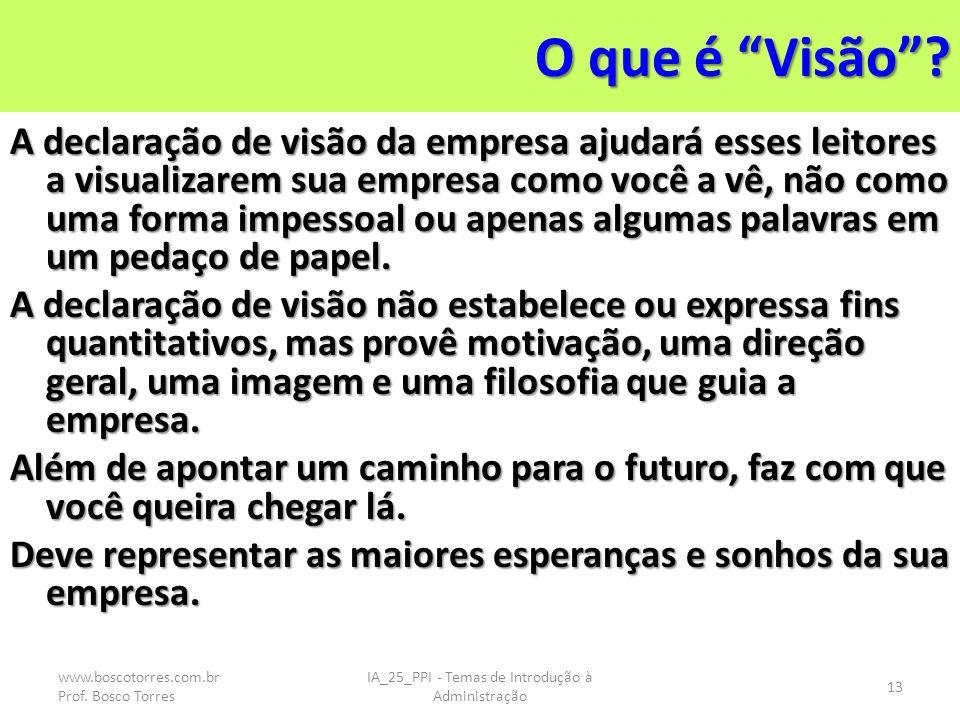 O que é Visão? A declaração de visão da empresa ajudará esses leitores a visualizarem sua empresa como você a vê, não como uma forma impessoal ou apen
