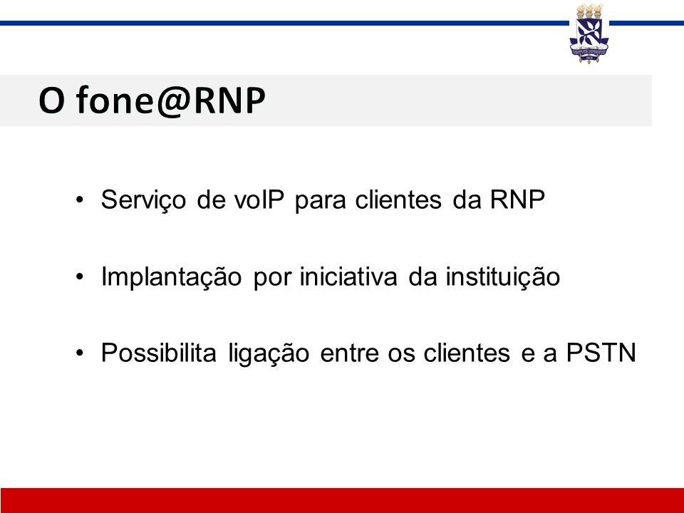 Serviço de voIP para clientes da RNP Implantação por iniciativa da instituição Possibilita ligação entre os clientes e a PSTN