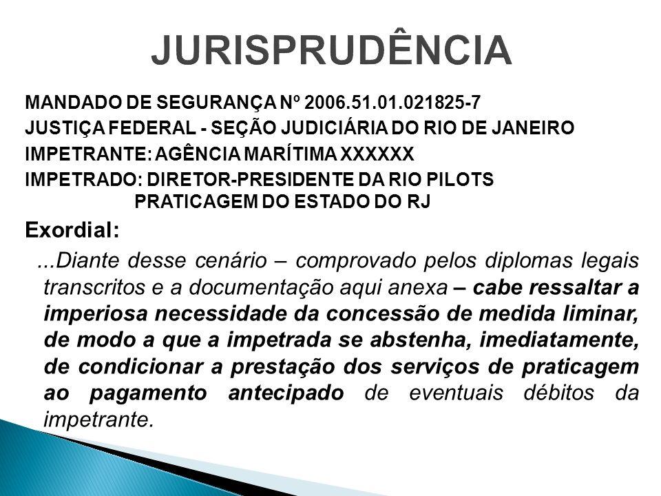 MANDADO DE SEGURANÇA Nº 2006.51.01.021825-7 JUSTIÇA FEDERAL - SEÇÃO JUDICIÁRIA DO RIO DE JANEIRO IMPETRANTE: AGÊNCIA MARÍTIMA XXXXXX IMPETRADO: DIRETO
