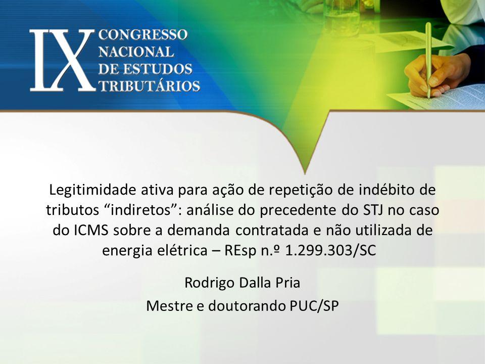 REsp n.º 1.299.303 - SC Representativo da Controvérsia Esclareço, desde logo, que deve ser examinada com profundidade a questão da legitimidade ativa quando se cuidar de serviço público objeto de concessão – energia elétrica –, tendo em vista que o acórdão (repetitivo) proferido no REsp 903.394/AL, da Primeira Seção, Ministro Luiz Fux, DJe de 26.4.2010, dizendo respeito a distribuidores de bebidas, data venia, não se aplica ao caso presente, conforme demonstrarei a seguir, havendo legislação específica que deve ser também interpretada.
