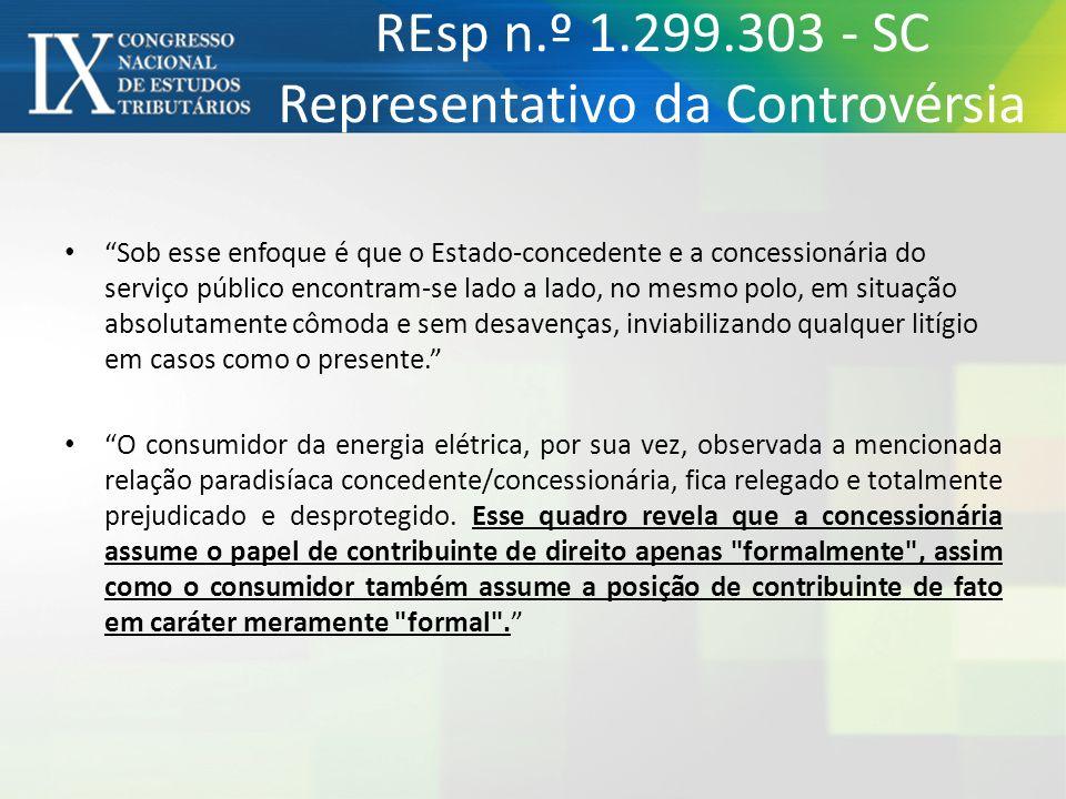 REsp n.º 1.299.303 - SC Representativo da Controvérsia Sob esse enfoque é que o Estado-concedente e a concessionária do serviço público encontram-se l