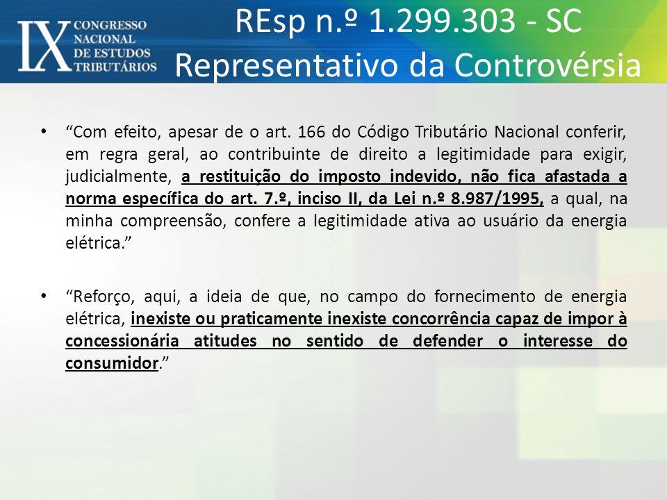 REsp n.º 1.299.303 - SC Representativo da Controvérsia Com efeito, apesar de o art. 166 do Código Tributário Nacional conferir, em regra geral, ao con