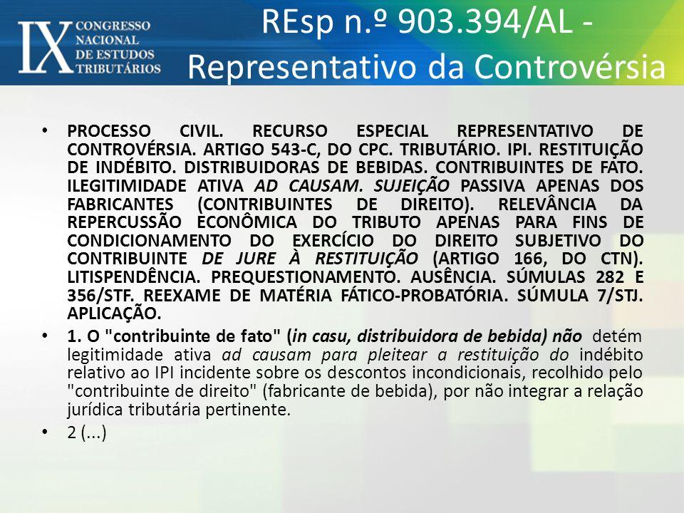 REsp n.º 903.394/AL - Representativo da Controvérsia PROCESSO CIVIL. RECURSO ESPECIAL REPRESENTATIVO DE CONTROVÉRSIA. ARTIGO 543-C, DO CPC. TRIBUTÁRIO
