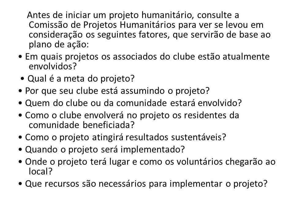 Antes de iniciar um projeto humanitário, consulte a Comissão de Projetos Humanitários para ver se levou em consideração os seguintes fatores, que serv