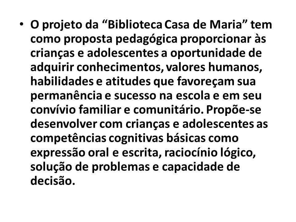 O projeto da Biblioteca Casa de Maria tem como proposta pedagógica proporcionar às crianças e adolescentes a oportunidade de adquirir conhecimentos, v
