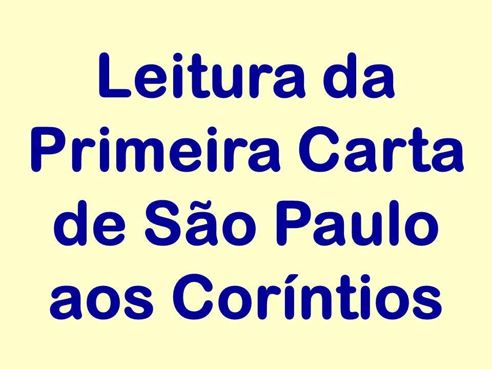 Leitura da Primeira Carta de São Paulo aos Coríntios