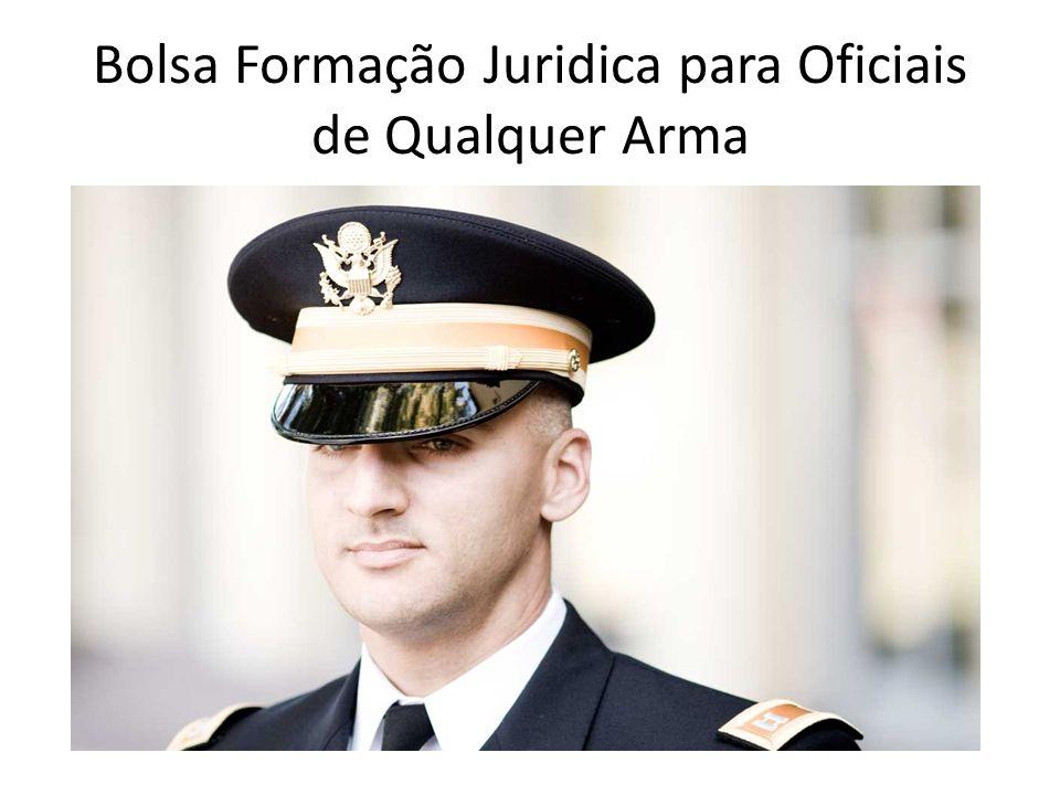 Bolsa Formação Juridica para Oficiais de Qualquer Arma