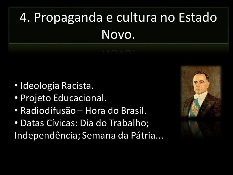 Ideologia Racista. Projeto Educacional. Radiodifusão – Hora do Brasil. Datas Cívicas: Dia do Trabalho; Independência; Semana da Pátria...