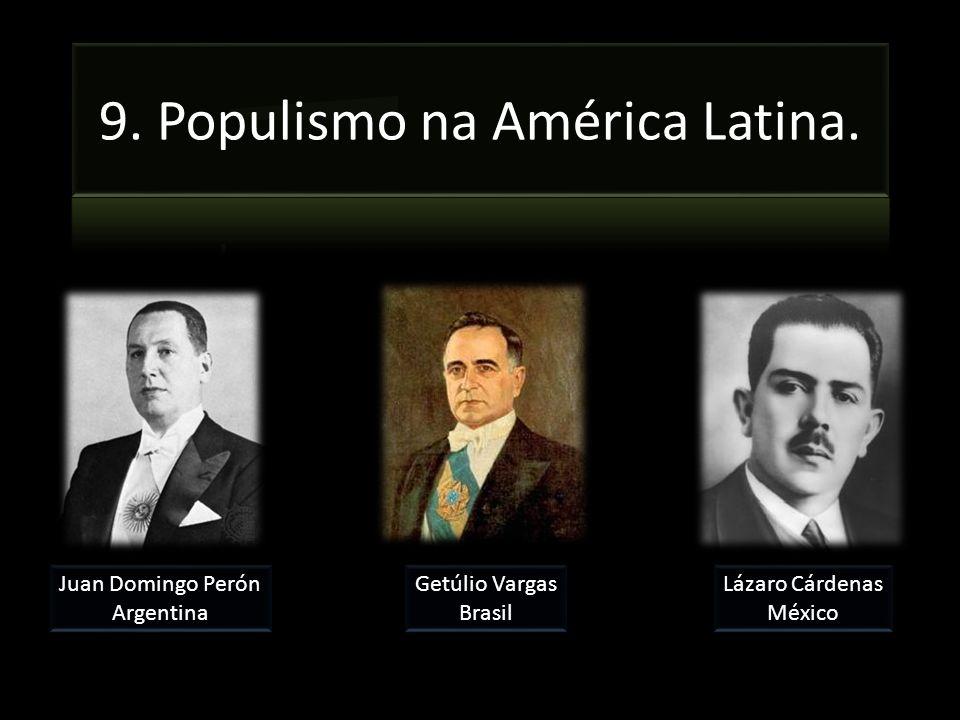 Juan Domingo Perón Argentina Getúlio Vargas Brasil Lázaro Cárdenas México