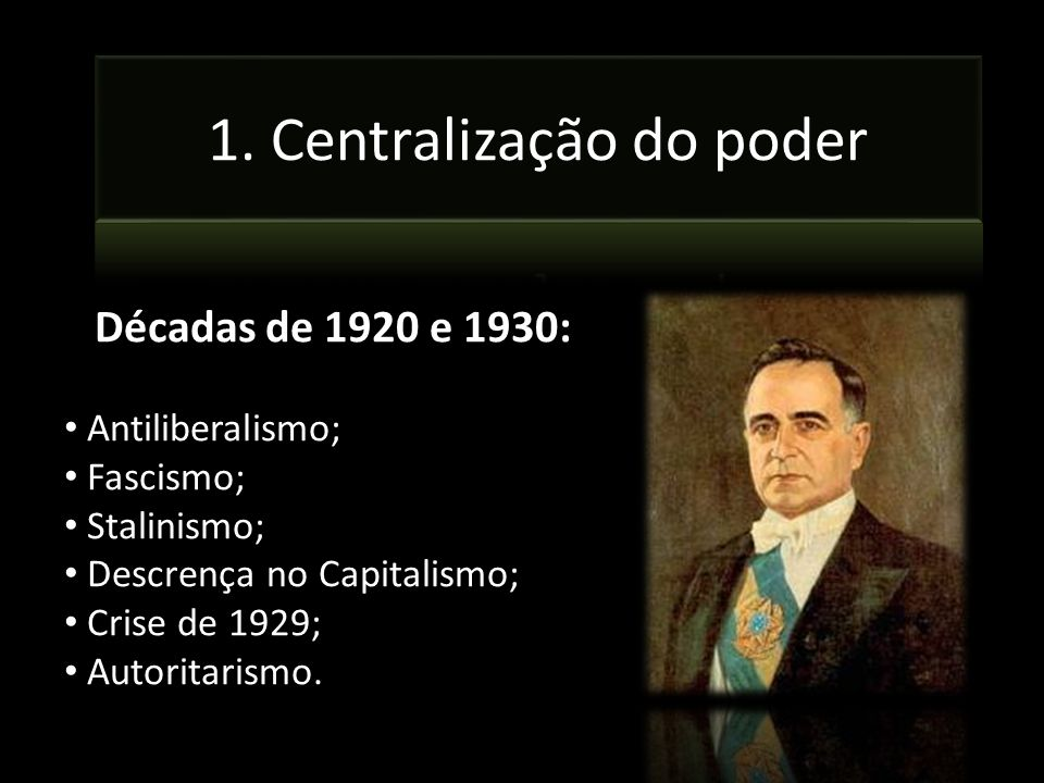Décadas de 1920 e 1930: Antiliberalismo; Fascismo; Stalinismo; Descrença no Capitalismo; Crise de 1929; Autoritarismo.
