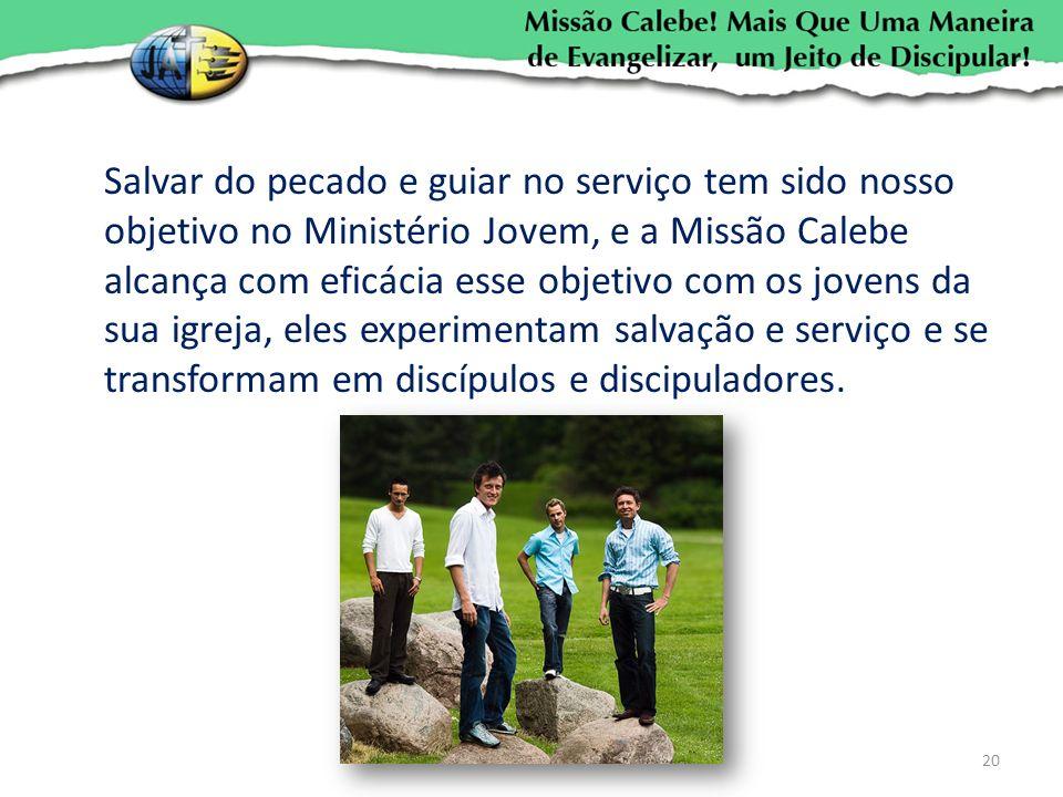 Salvar do pecado e guiar no serviço tem sido nosso objetivo no Ministério Jovem, e a Missão Calebe alcança com eficácia esse objetivo com os jovens da