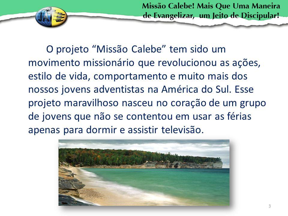 O projeto Missão Calebe tem sido um movimento missionário que revolucionou as ações, estilo de vida, comportamento e muito mais dos nossos jovens adve
