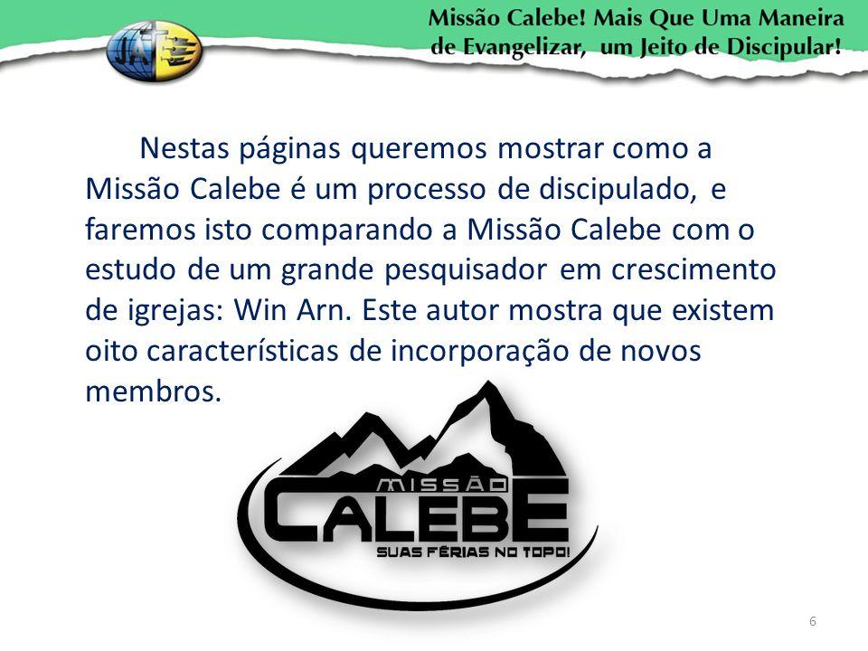 Nestas páginas queremos mostrar como a Missão Calebe é um processo de discipulado, e faremos isto comparando a Missão Calebe com o estudo de um grande