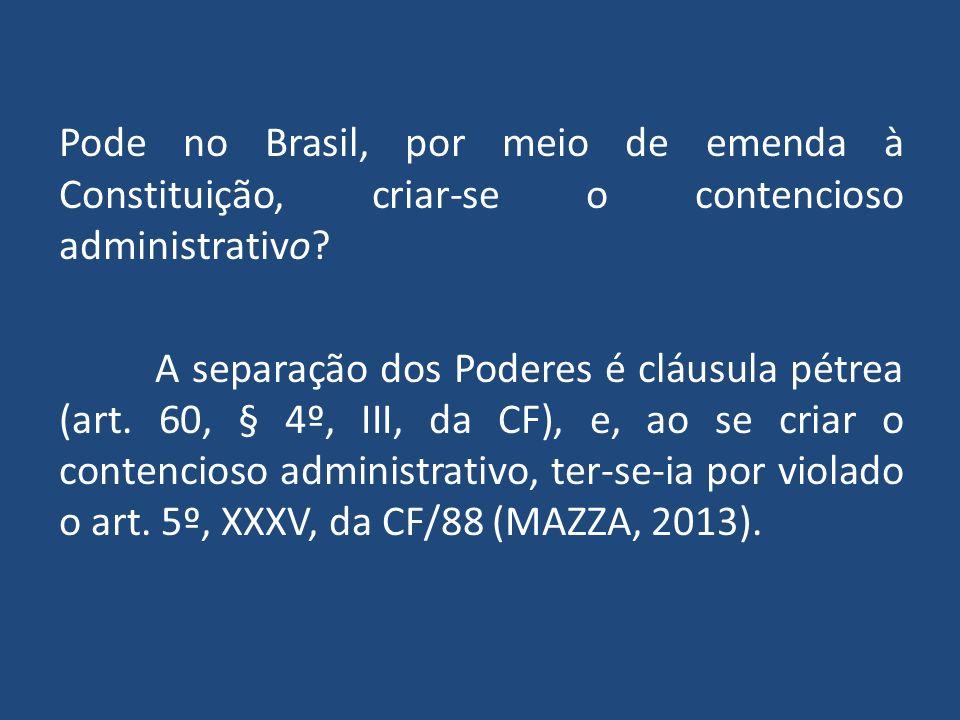Pode no Brasil, por meio de emenda à Constituição, criar-se o contencioso administrativo? A separação dos Poderes é cláusula pétrea (art. 60, § 4º, II