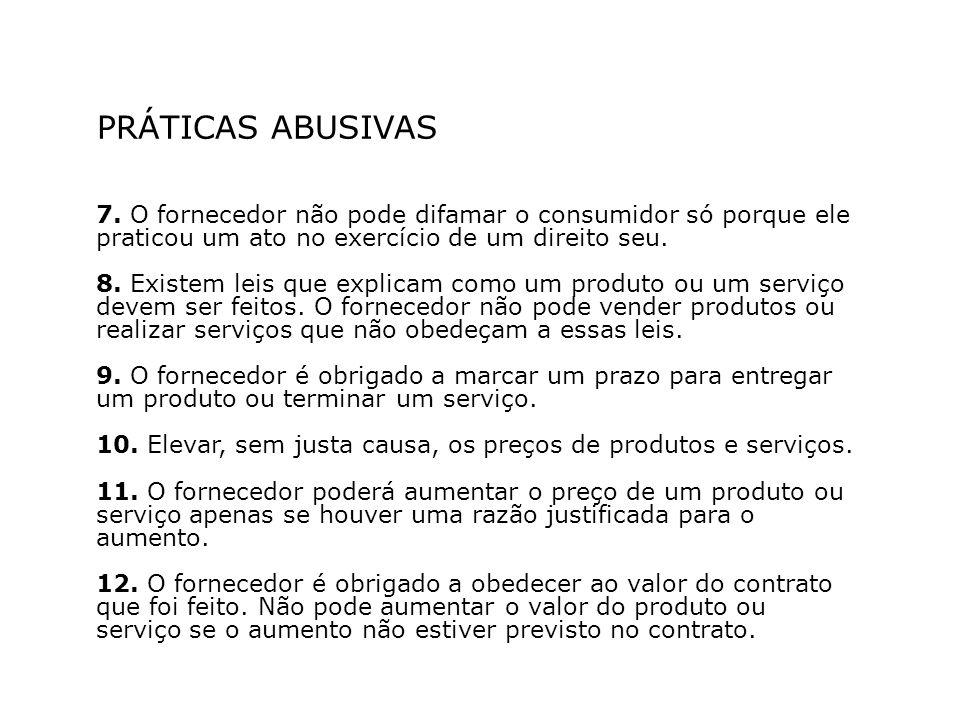 PRÁTICAS ABUSIVAS 7.