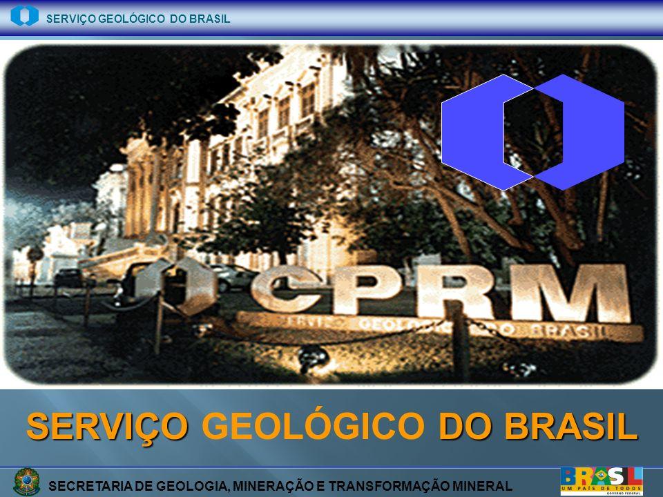SECRETARIA DE GEOLOGIA, MINERAÇÃO E TRANSFORMAÇÃO MINERAL SERVIÇO GEOLÓGICO DO BRASIL SERVIÇO DO BRASIL SERVIÇO GEOLÓGICO DO BRASIL