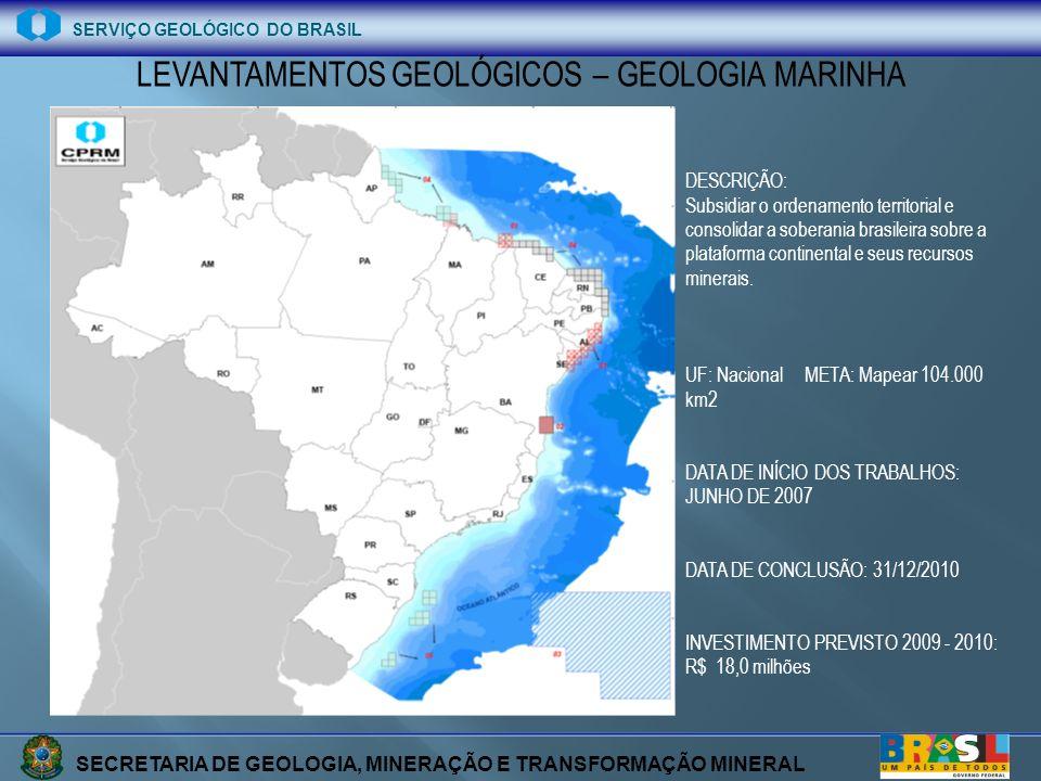 SECRETARIA DE GEOLOGIA, MINERAÇÃO E TRANSFORMAÇÃO MINERAL SERVIÇO GEOLÓGICO DO BRASIL LEVANTAMENTOS GEOLÓGICOS – GEOLOGIA MARINHA DESCRIÇÃO: Subsidiar