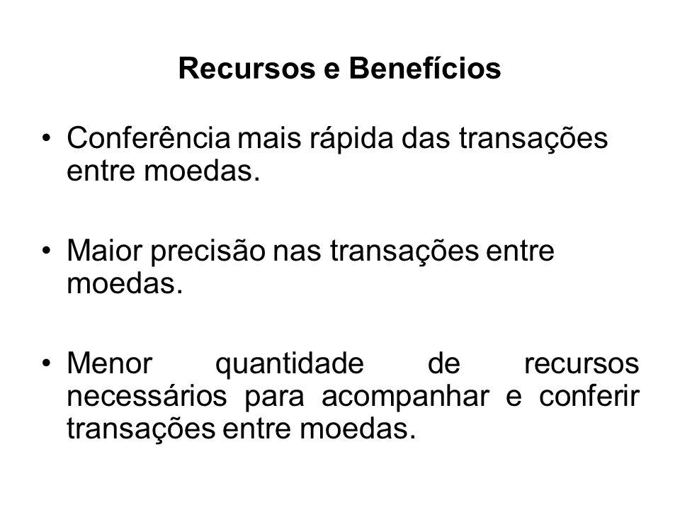 Recursos e Benefícios Conferência mais rápida das transações entre moedas. Maior precisão nas transações entre moedas. Menor quantidade de recursos ne