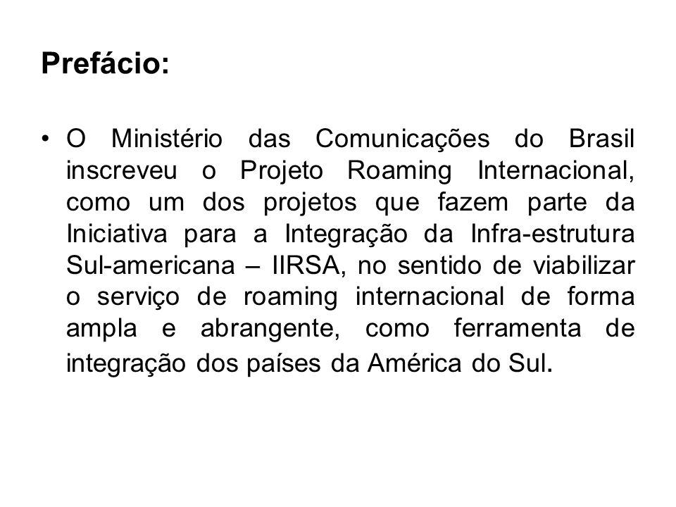 Objetivo : O objetivo desse projeto é demonstrar o potencial de integração que o serviço de roaming internacional pode resultar se for amplamente utilizado pelos cidadãos dos países membros da IIRSA.