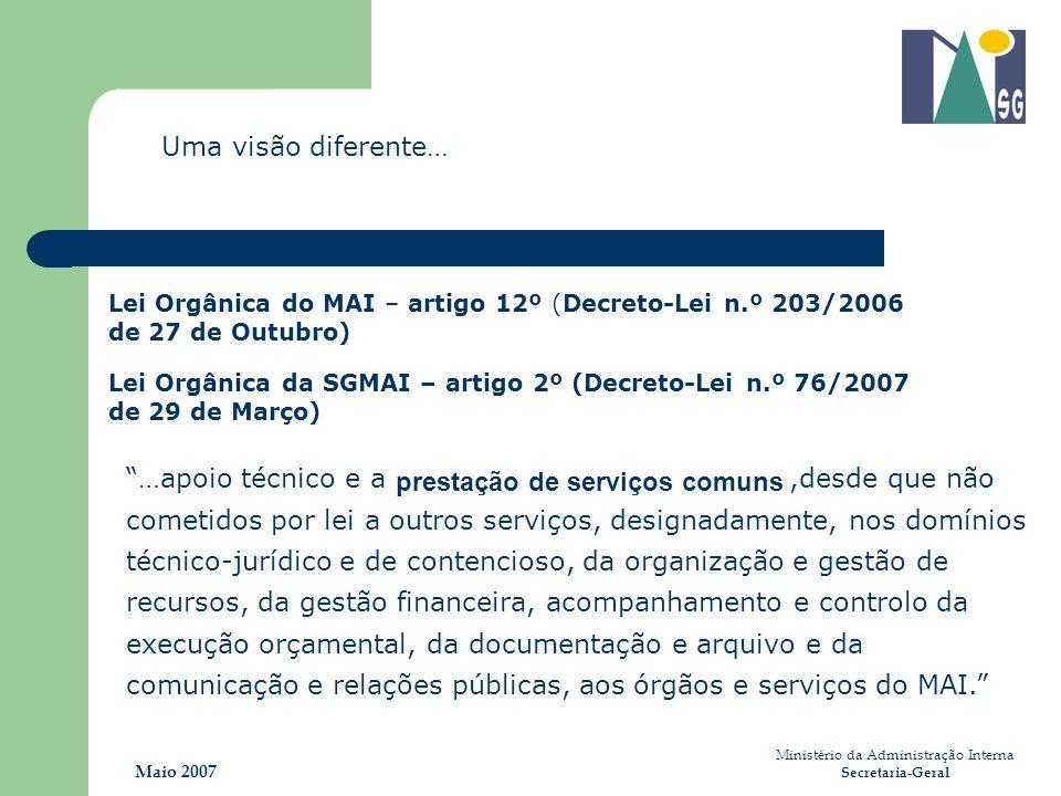 Ministério da Administração Interna Secretaria-Geral Maio 2007 …apoio técnico e a,desde que não cometidos por lei a outros serviços, designadamente, n