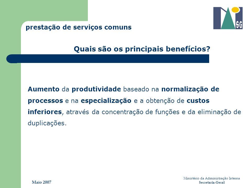 Ministério da Administração Interna Secretaria-Geral Maio 2007 Aumento da produtividade baseado na normalização de processos e na especialização e a o