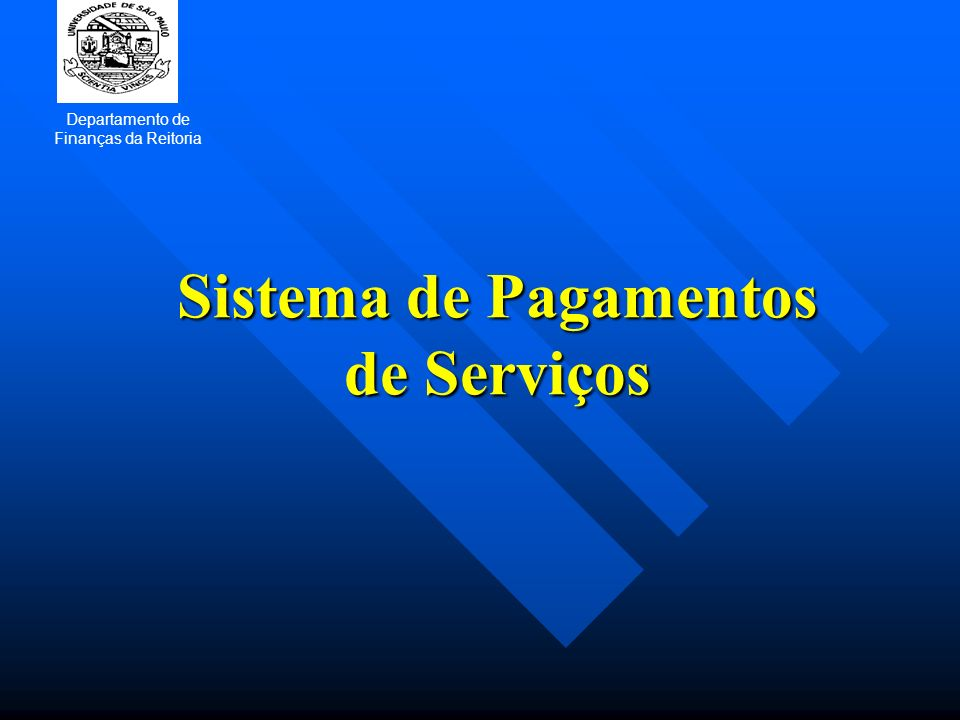 Sistema de Pagamentos de Serviços Departamento de Finanças da Reitoria