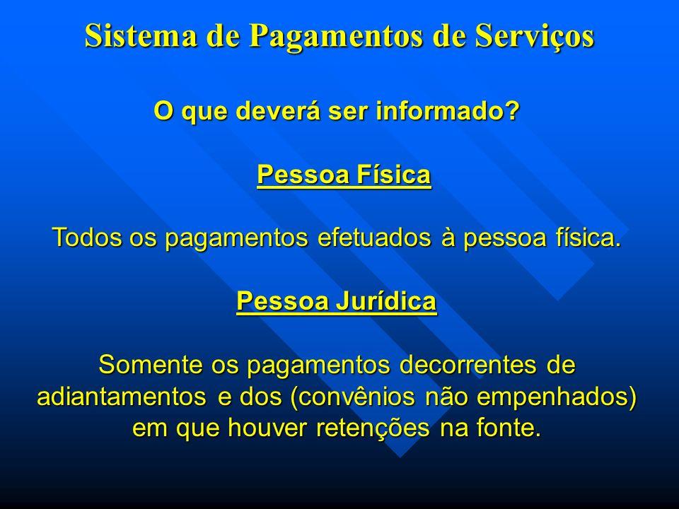 Sistema de Pagamentos de Serviços O que deverá ser informado.