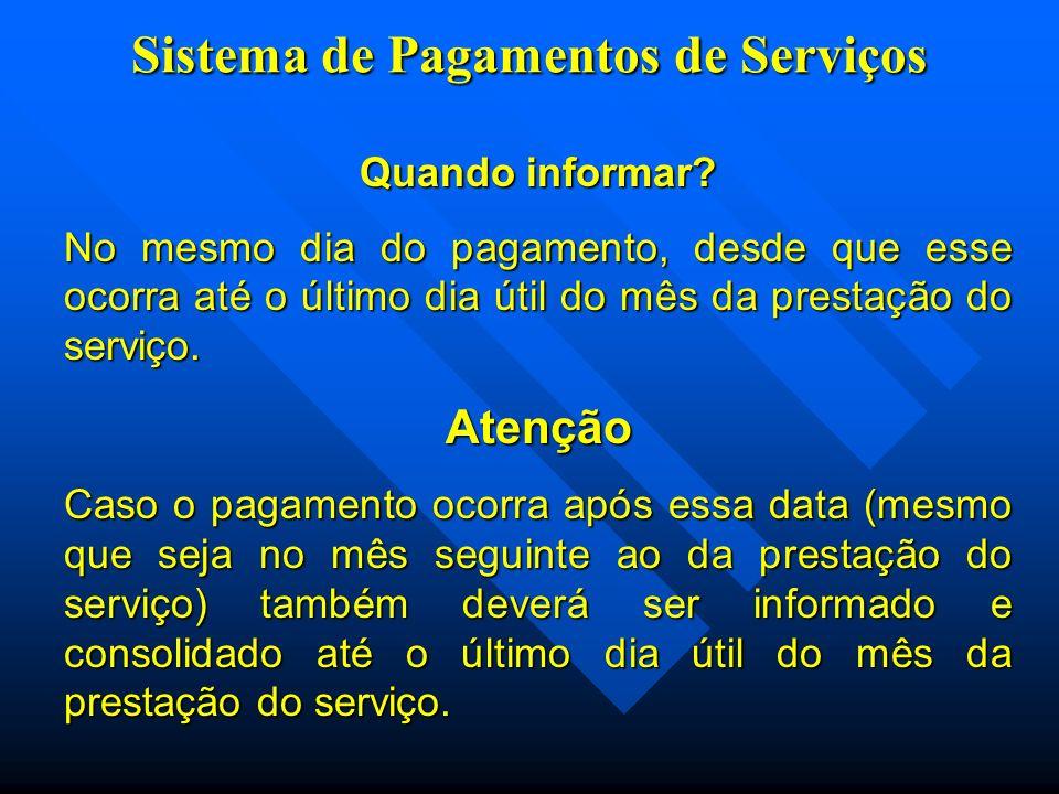 Sistema de Pagamentos de Serviços Quando informar.