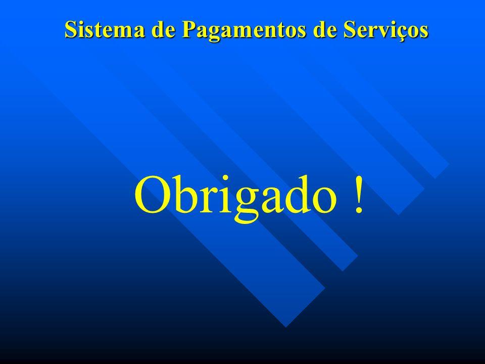 Sistema de Pagamentos de Serviços Obrigado !