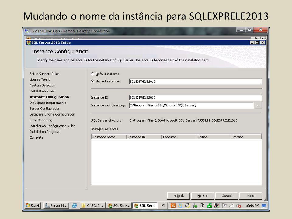 Mudando o nome da instância para SQLEXPRELE2013