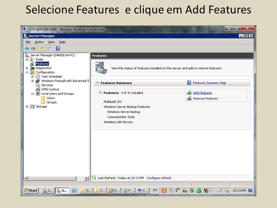 Selecione Features e clique em Add Features
