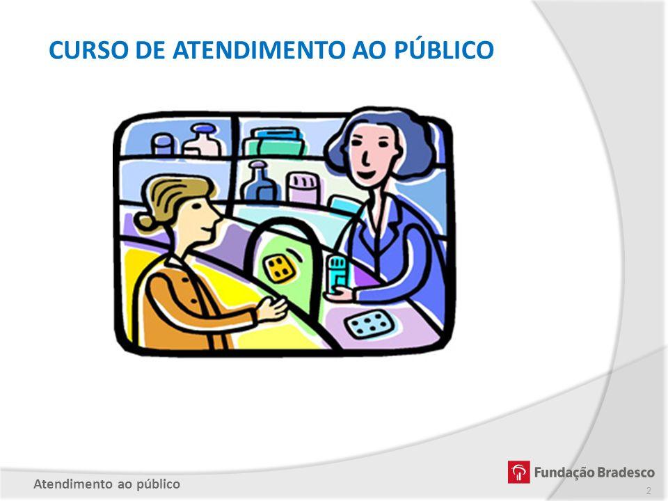 PARTE 4 – FORMAS DIFERENTES DE ATENDIMENTO Recepção Telefone Pessoalmente Via e-mail ou Online Atendimento ao público 43
