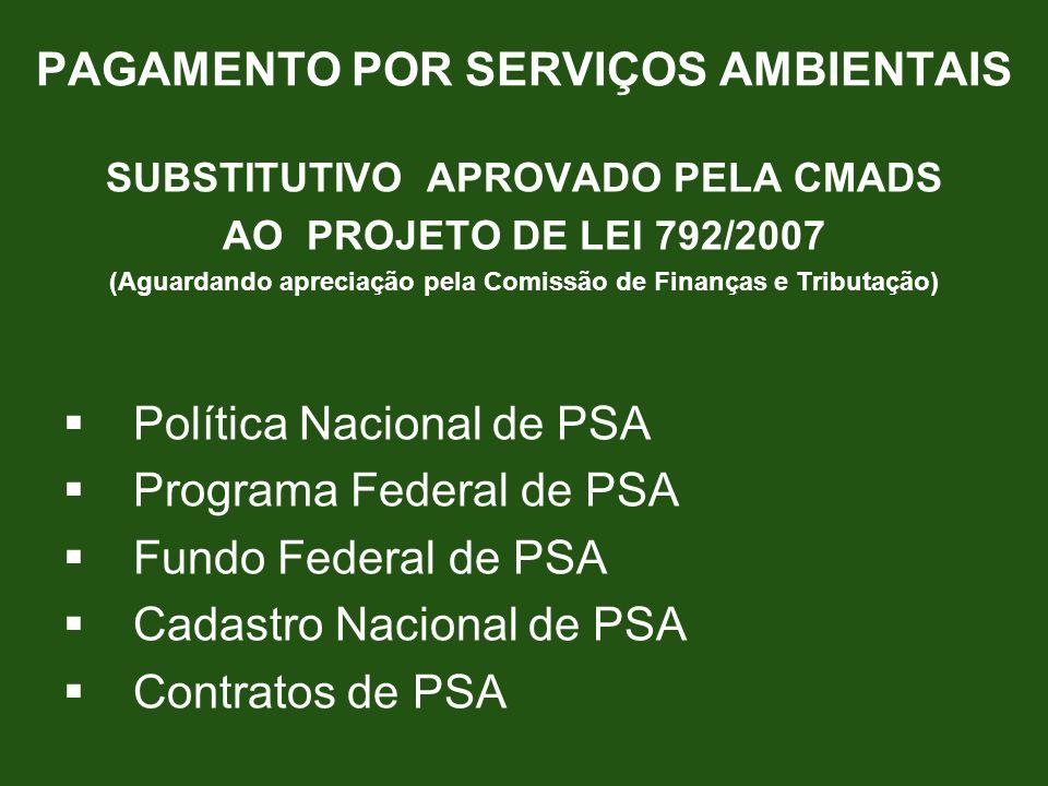 PAGAMENTO POR SERVIÇOS AMBIENTAIS SUBSTITUTIVO APROVADO PELA CMADS AO PROJETO DE LEI 792/2007 (Aguardando apreciação pela Comissão de Finanças e Tribu