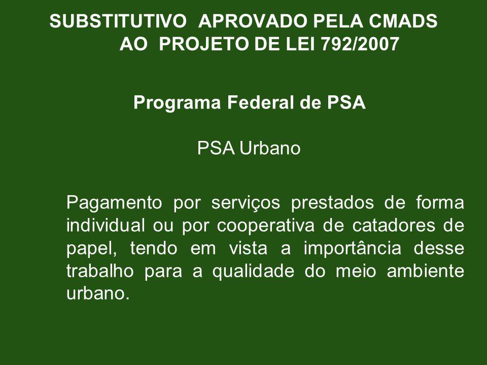 Programa Federal de PSA PSA Urbano Pagamento por serviços prestados de forma individual ou por cooperativa de catadores de papel, tendo em vista a imp