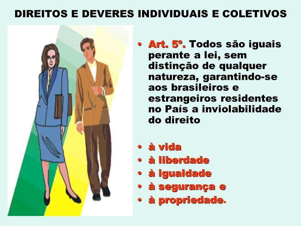 Art. 5º.Art. 5º. Todos são iguais perante a lei, sem distinção de qualquer natureza, garantindo-se aos brasileiros e estrangeiros residentes no País a