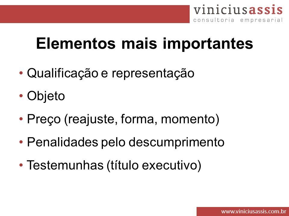 www.viniciusassis.com.br Qualificação e representação Objeto Preço (reajuste, forma, momento) Penalidades pelo descumprimento Testemunhas (título exec