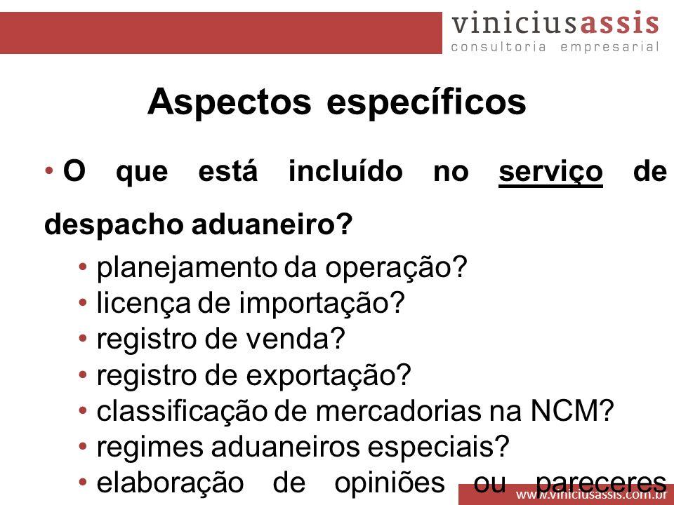 www.viniciusassis.com.br O que está incluído no serviço de despacho aduaneiro? planejamento da operação? licença de importação? registro de venda? reg