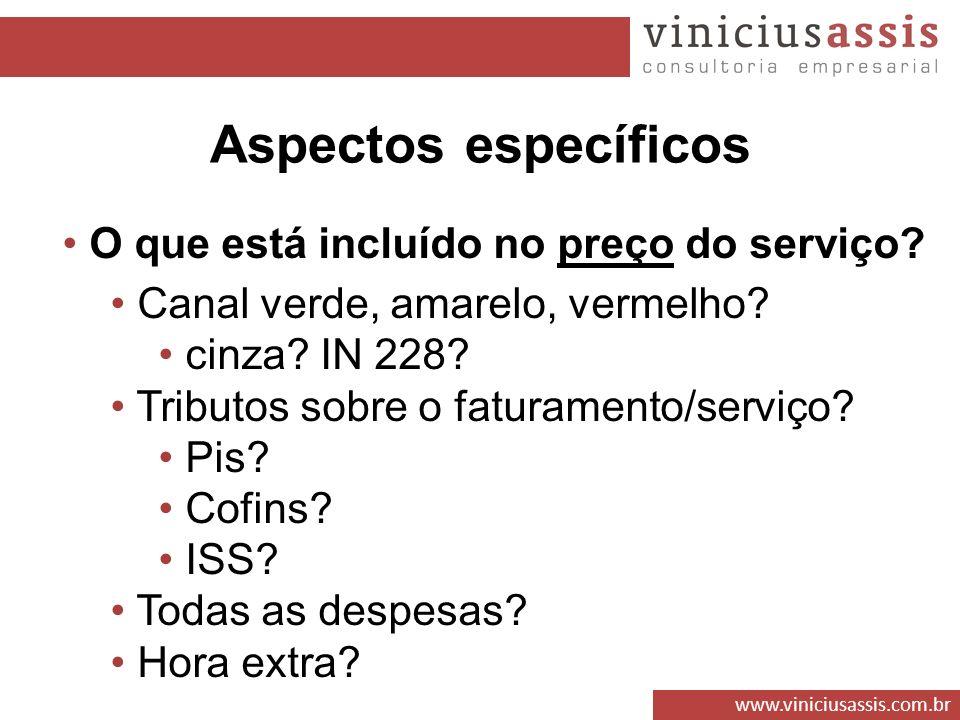 www.viniciusassis.com.br O que está incluído no preço do serviço? Canal verde, amarelo, vermelho? cinza? IN 228? Tributos sobre o faturamento/serviço?